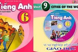 MÔN TIẾNG ANH - LỚP 6 | UNIT 9: CITIES OF THE WORLD - A CLOSER LOOK 2